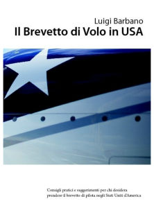 Il Brevetto di Volo in USA - Luigi Barbano