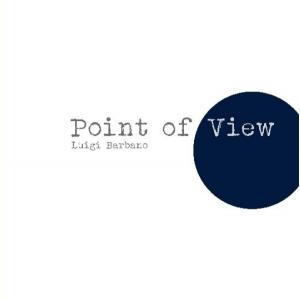 Point of View - Luigi Barbano